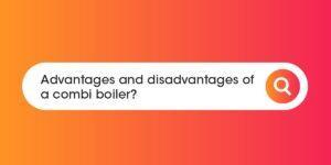 Advantages and disadvantages of a combi boiler Compare Boiler Quotes