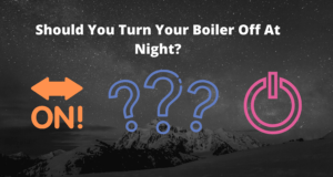 turning your boiler off at night Compare Boiler Quotes