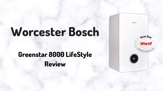 worcester bosch greenstar 8000 lifestyle review
