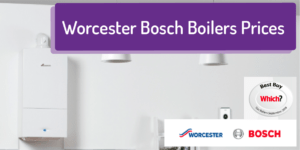 Worcester Bosch Boilers (prices) Compare Boiler Quotes