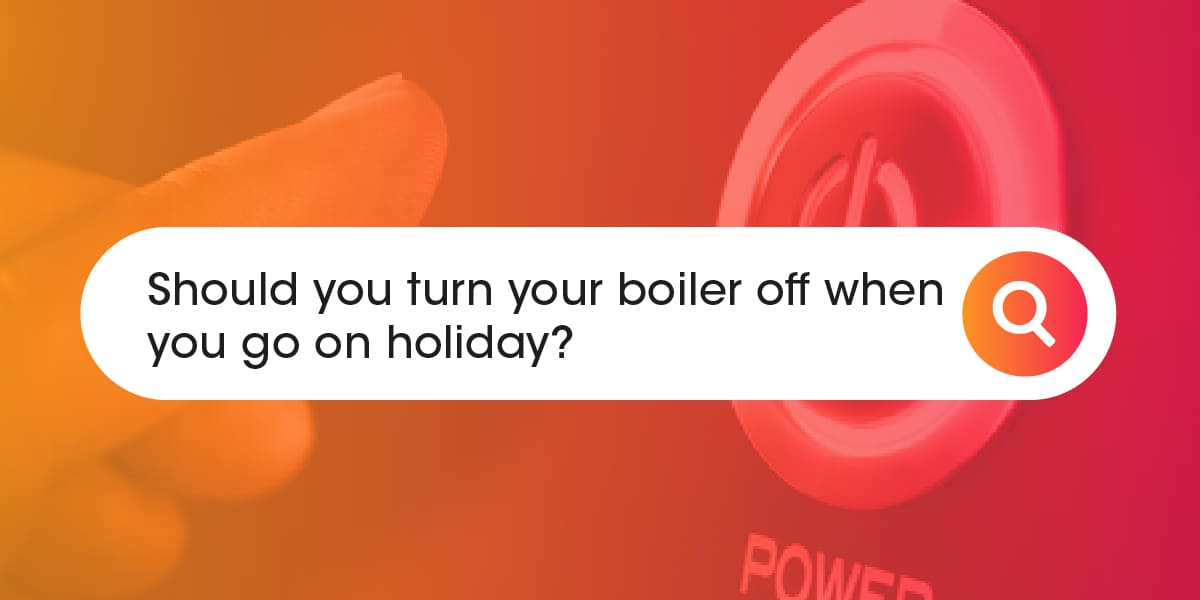 Should you turn your boiler off when you go on holiday