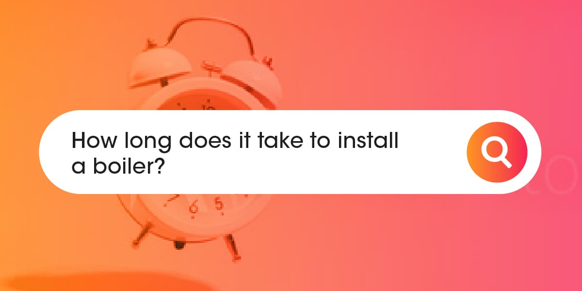 How long does it take to install a boiler