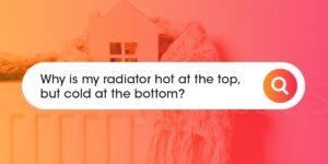 Radiator hot at the top but cold at the bottom Compare Boiler Quotes