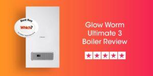 Glow Worm Ultimate 3 Review Compare Boiler Quotes