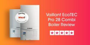Vaillant Ecotec Pro 28 Review Compare Boiler Quotes