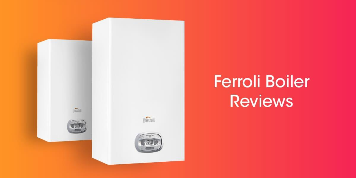 Ferroli Boiler Reviews