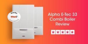 Alpha E-Tec 33 Review Compare Boiler Quotes