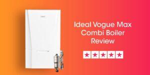 Ideal Vogue Max Review Compare Boiler Quotes
