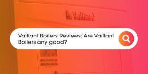 Vaillant Boiler Reviews Compare Boiler Quotes
