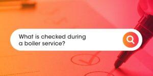 What is checked during a boiler service Compare Boiler Quotes