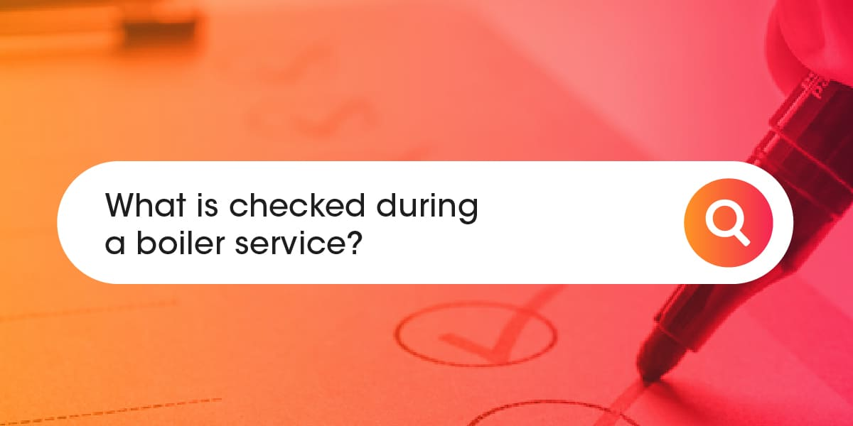 What is checked during a boiler service