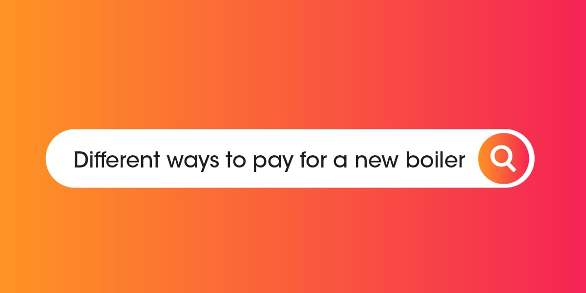 Different ways to pay for a new boiler