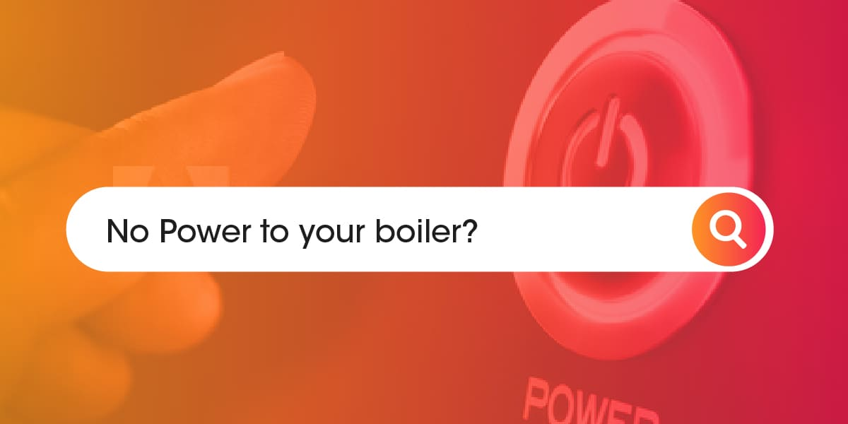 No power to your boiler