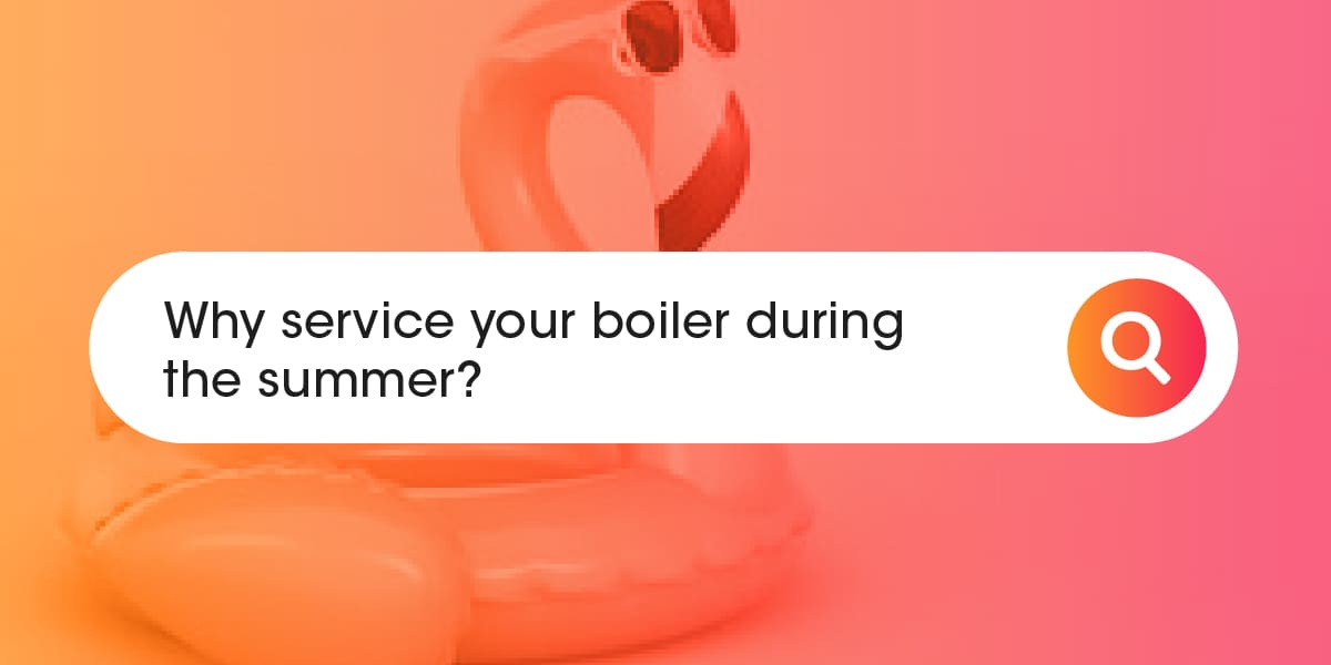 Why service your boiler during the summer