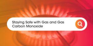 Staying safe with gas and gas carbon monoxide Compare Boiler Quotes