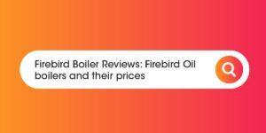 Firebird Boiler Reviews Compare Boiler Quotes