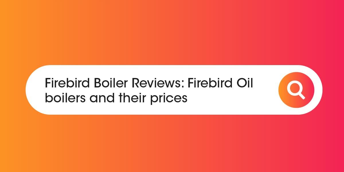 Firebird Boiler Reviews