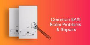 Common Baxi Boiler Problems and Repairs Compare Boiler Quotes