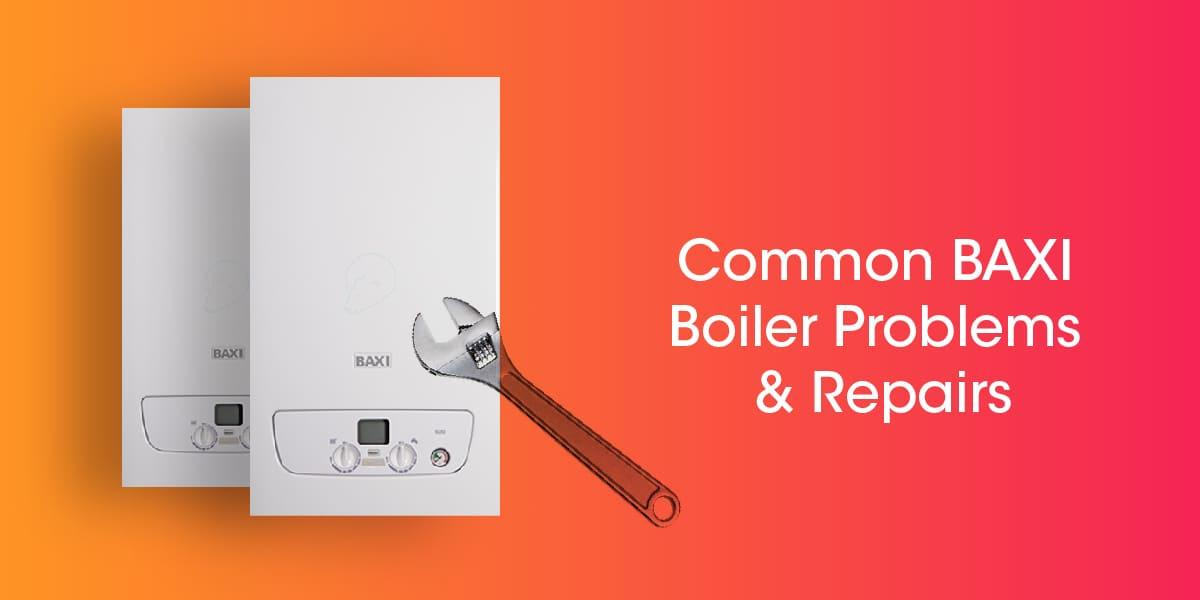 Common Baxi Boiler Problems and Repairs
