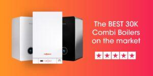 best 30K Combi Boilers Compare Boiler Quotes