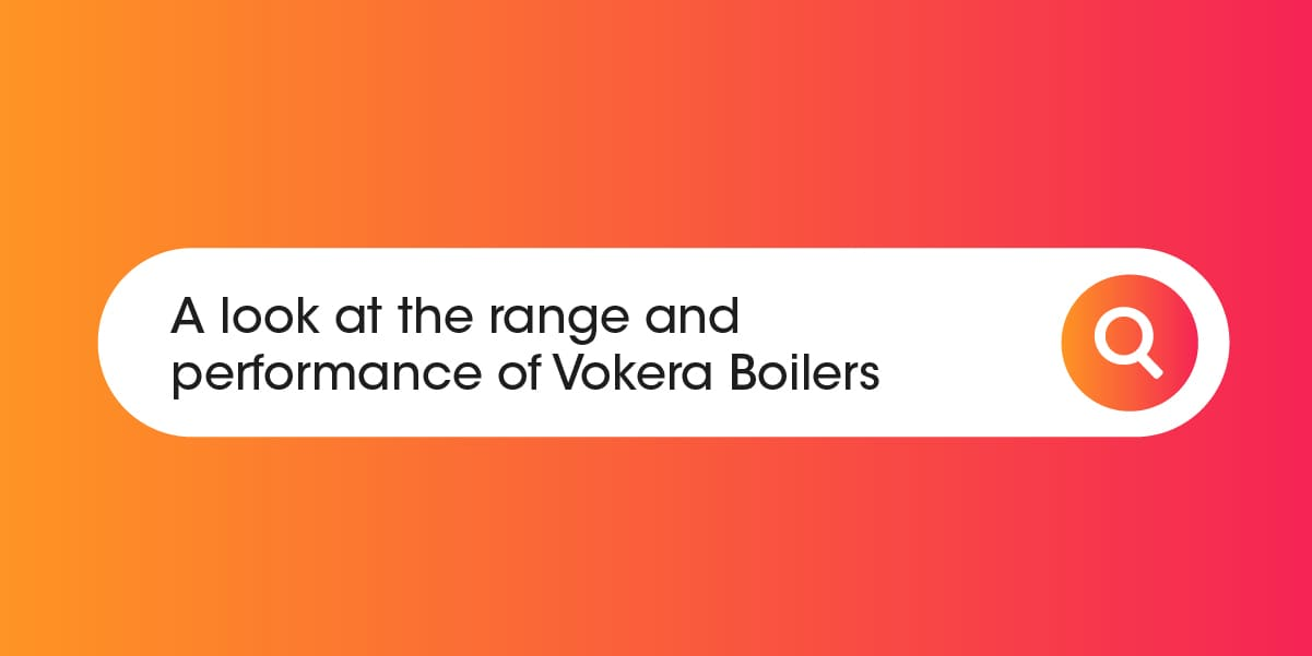 Range and performance of Vokera Boilers