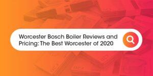 Worcester Bosch Boiler Reviews Compare Boiler Quotes