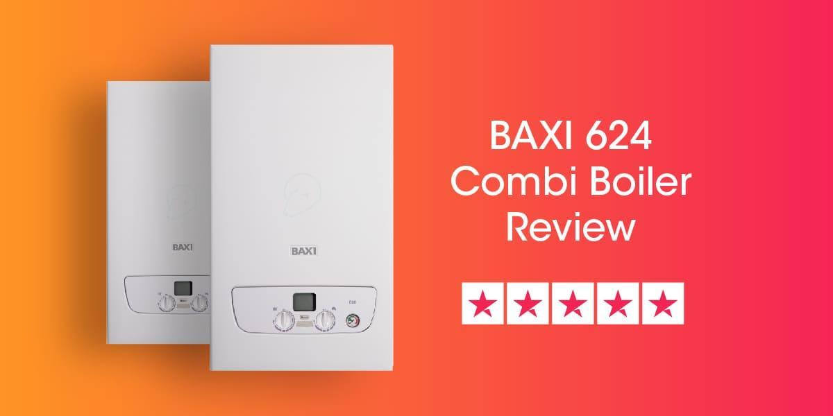 Baxi 624 Review