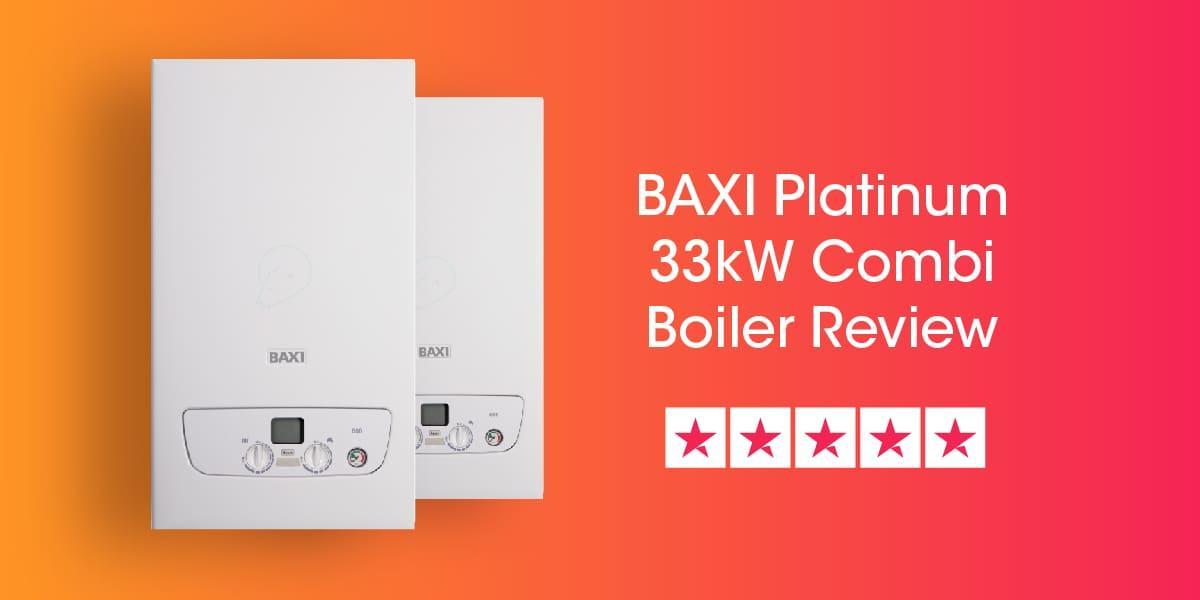 Baxi Platinum 33kW Combi Review