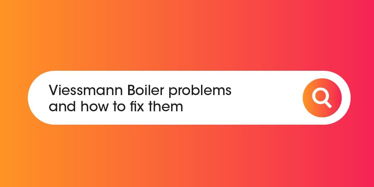 Viessmann Boiler Problems
