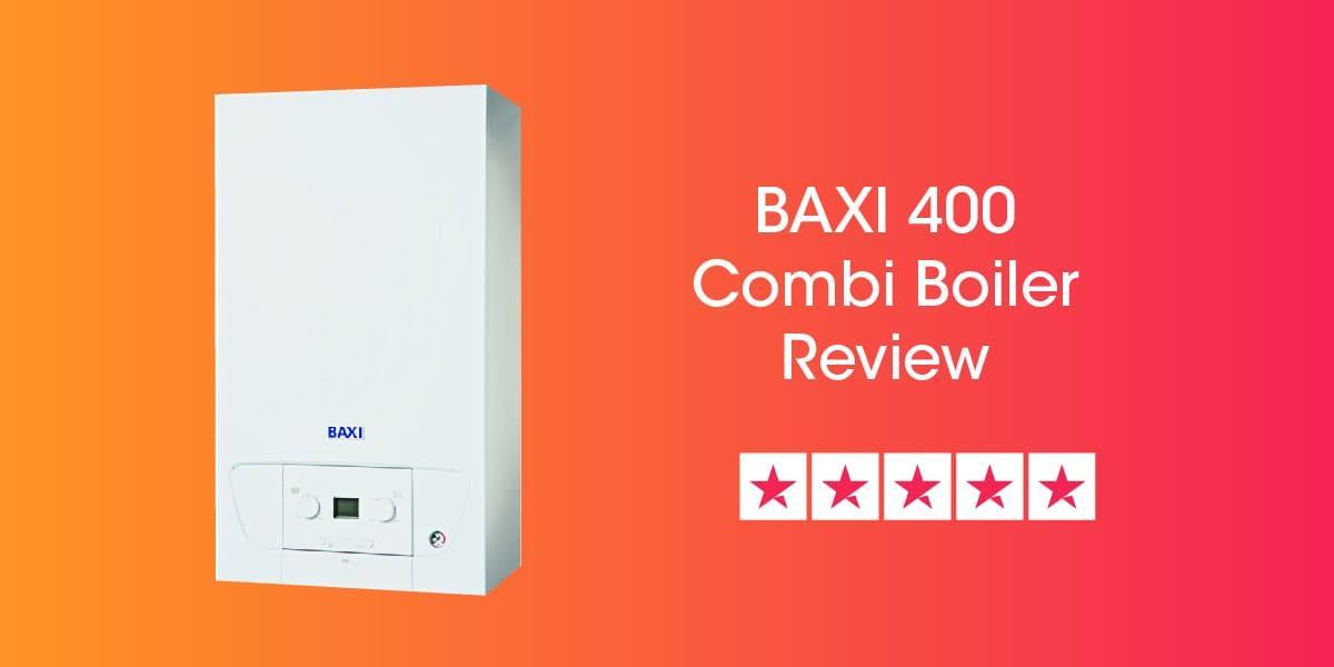 Baxi 400 Combi Boiler Review