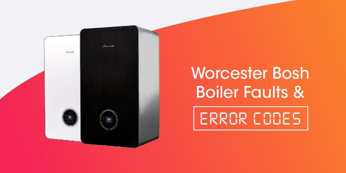 Worcester Bosch Boiler Faults & Error Codes