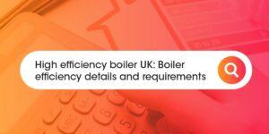 high efficiency boiler Compare Boiler Quotes