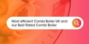 most efficient combi boiler Compare Boiler Quotes