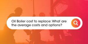 Oil boiler cost to replace Compare Boiler Quotes