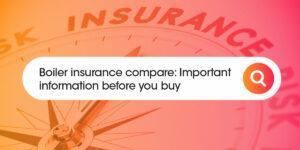 Boiler Insurance Compare Compare Boiler Quotes