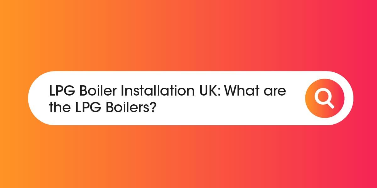 LPG Boiler Installation