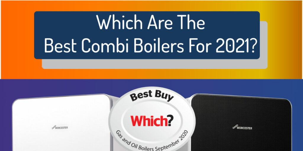 which are the best combi boilers for 2021