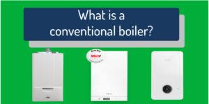 what-is-a-conventional-boiler Compare Boiler Quotes