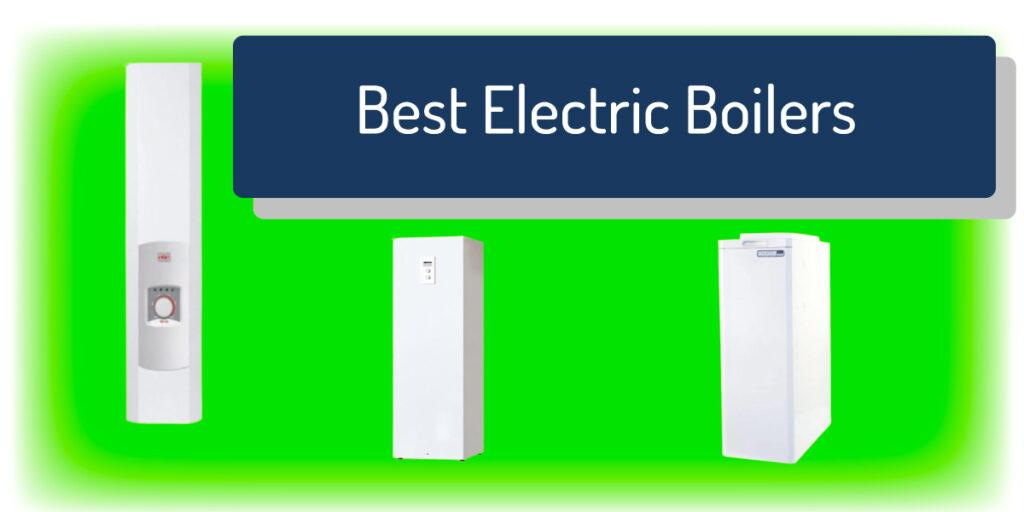 Best Electric Boilers