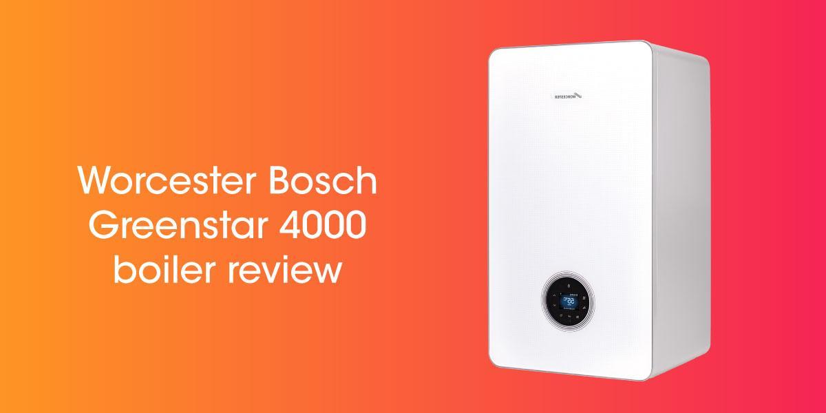 Worcester Bosch 4000 Boiler Review