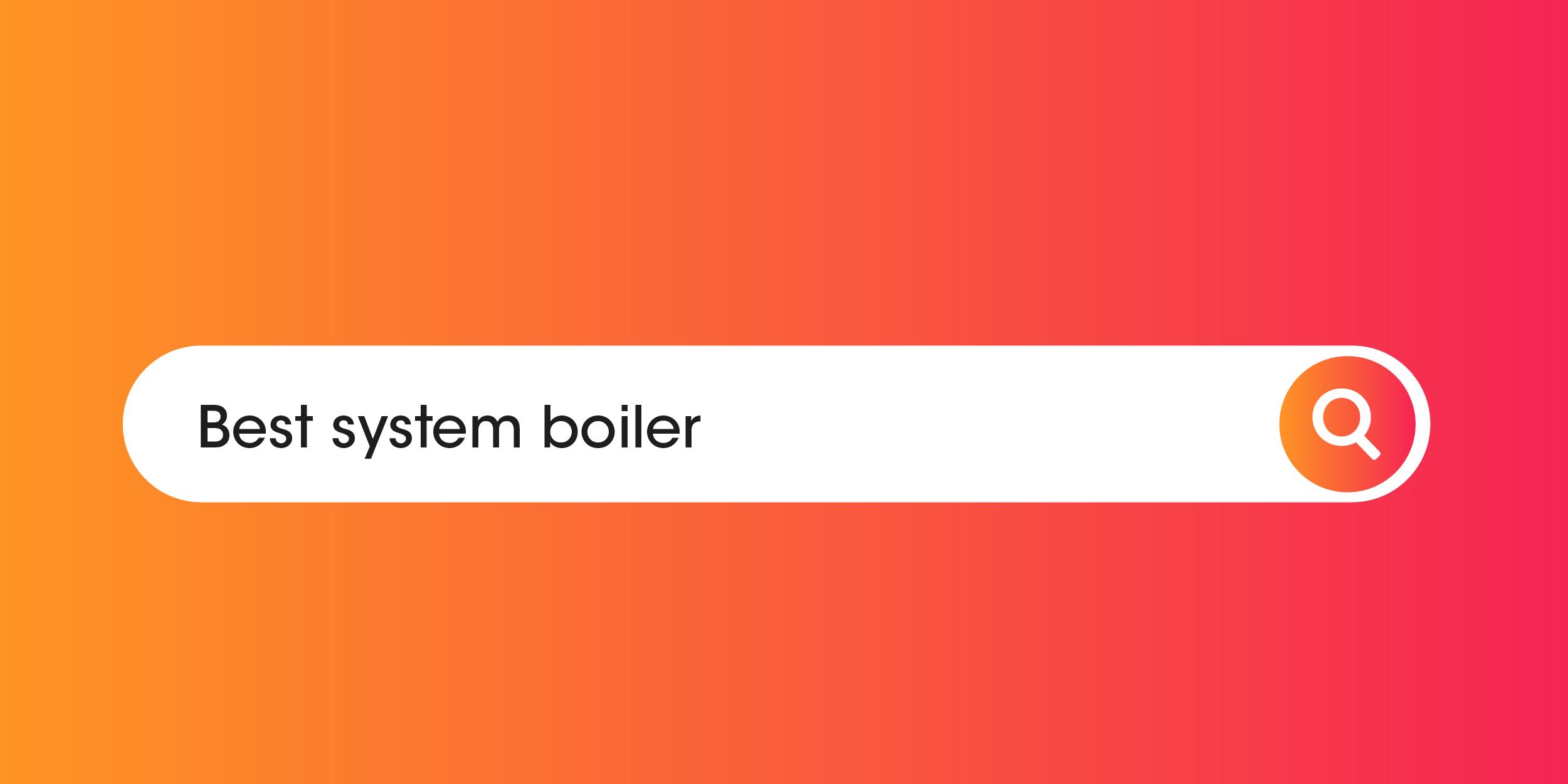 Best system boiler