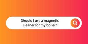 magna-clean-boiler-cbq Compare Boiler Quotes